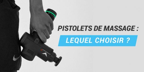 Comparatif pistolets de massage - Toutes les caractéristiques
